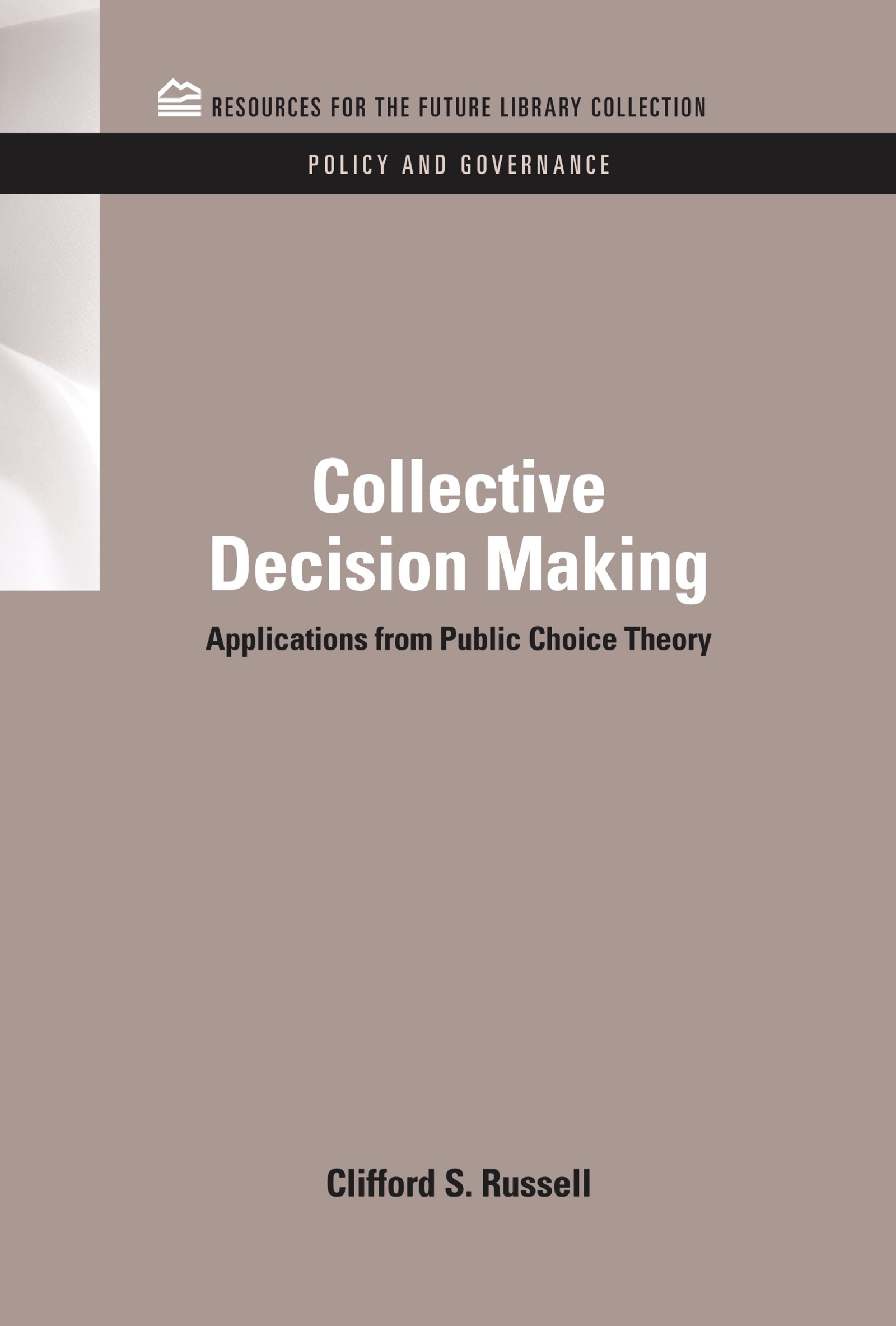 Collective Decision Making: Applications from Public Choice Theory book cover