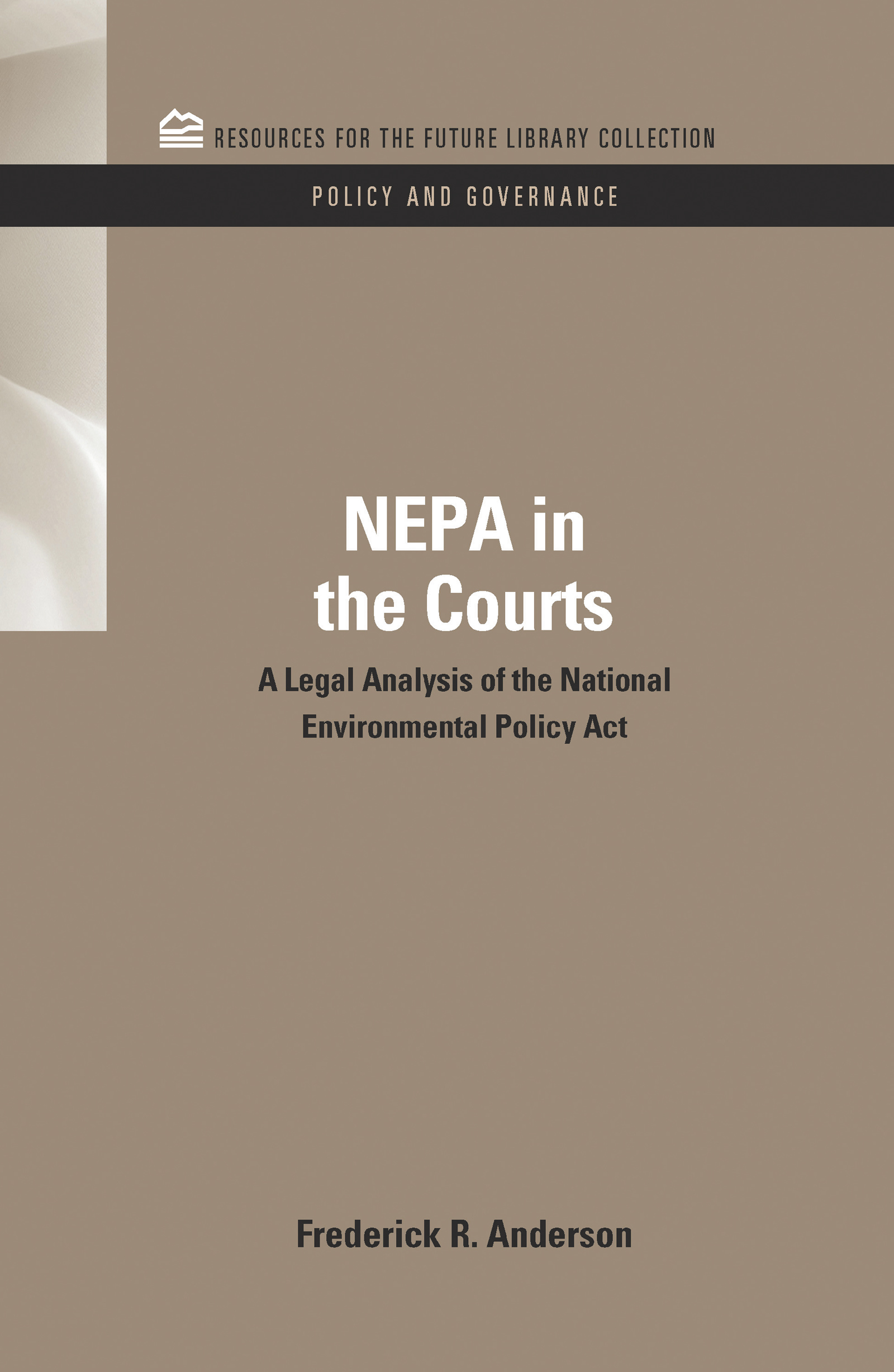 NEPA in the Courts: A Legal Analysis of the National Environmental Policy Act (e-Book) book cover