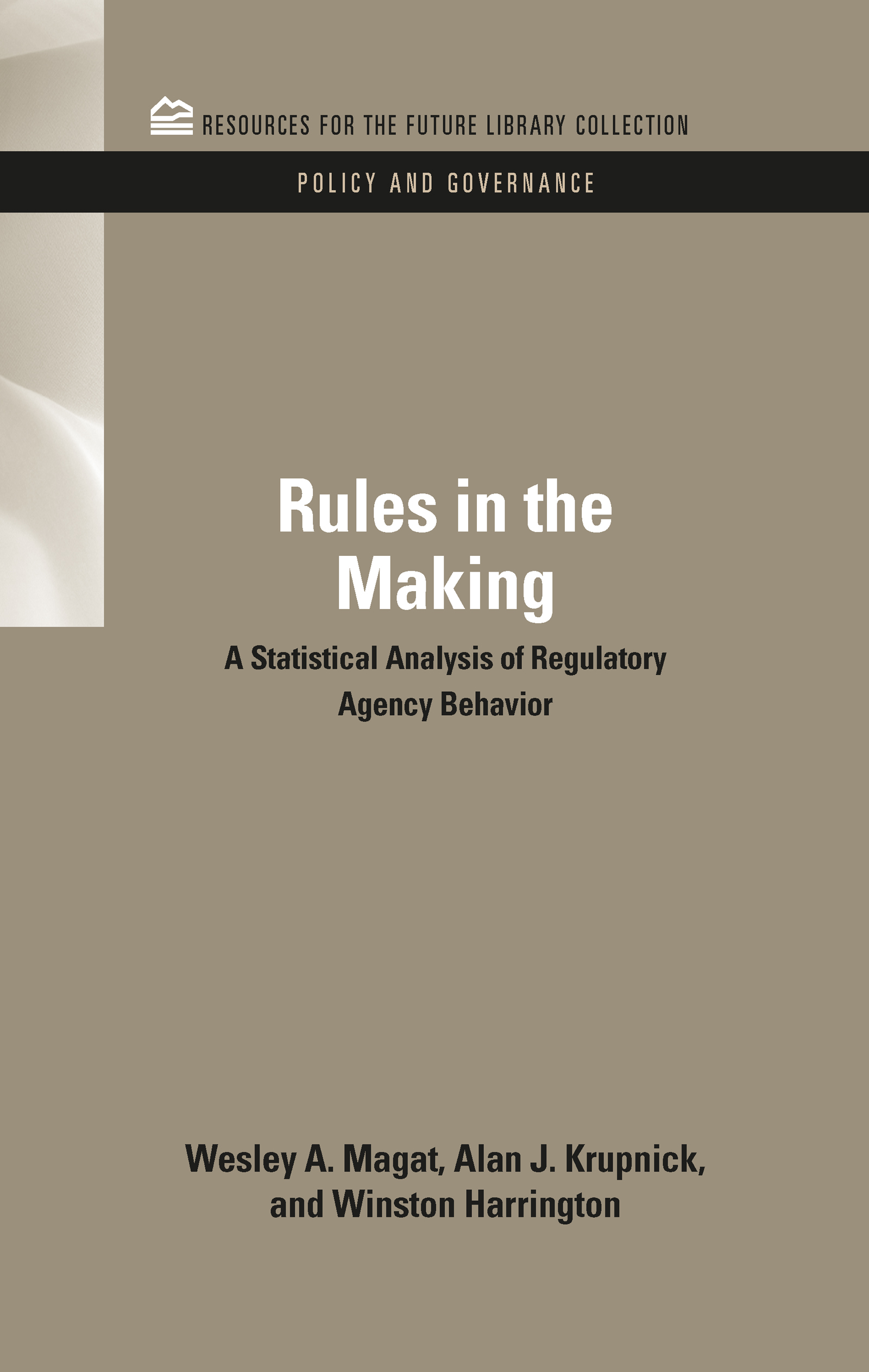 Rules in the Making: A Statistical Analysis of Regulatory Agency Behavior (Hardback) book cover