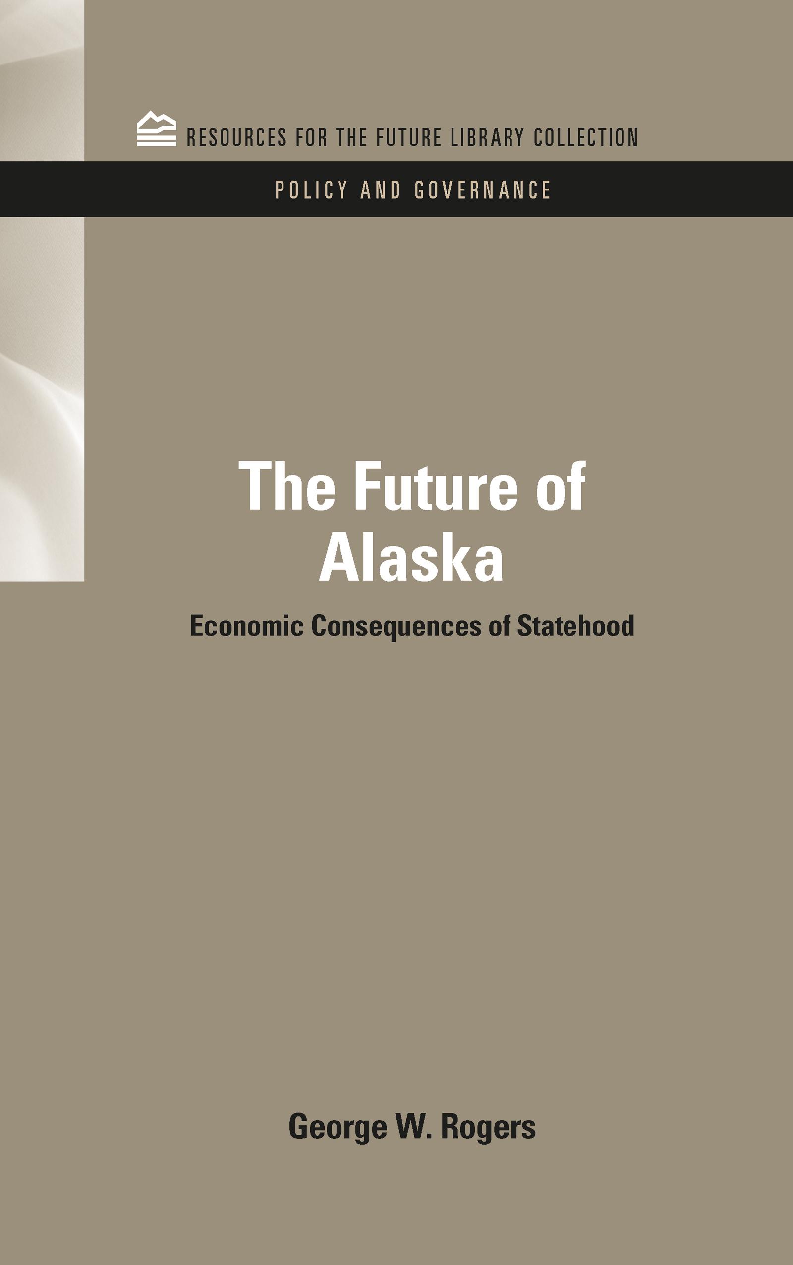 The Future of Alaska: Economic Consequences of Statehood (Hardback) book cover