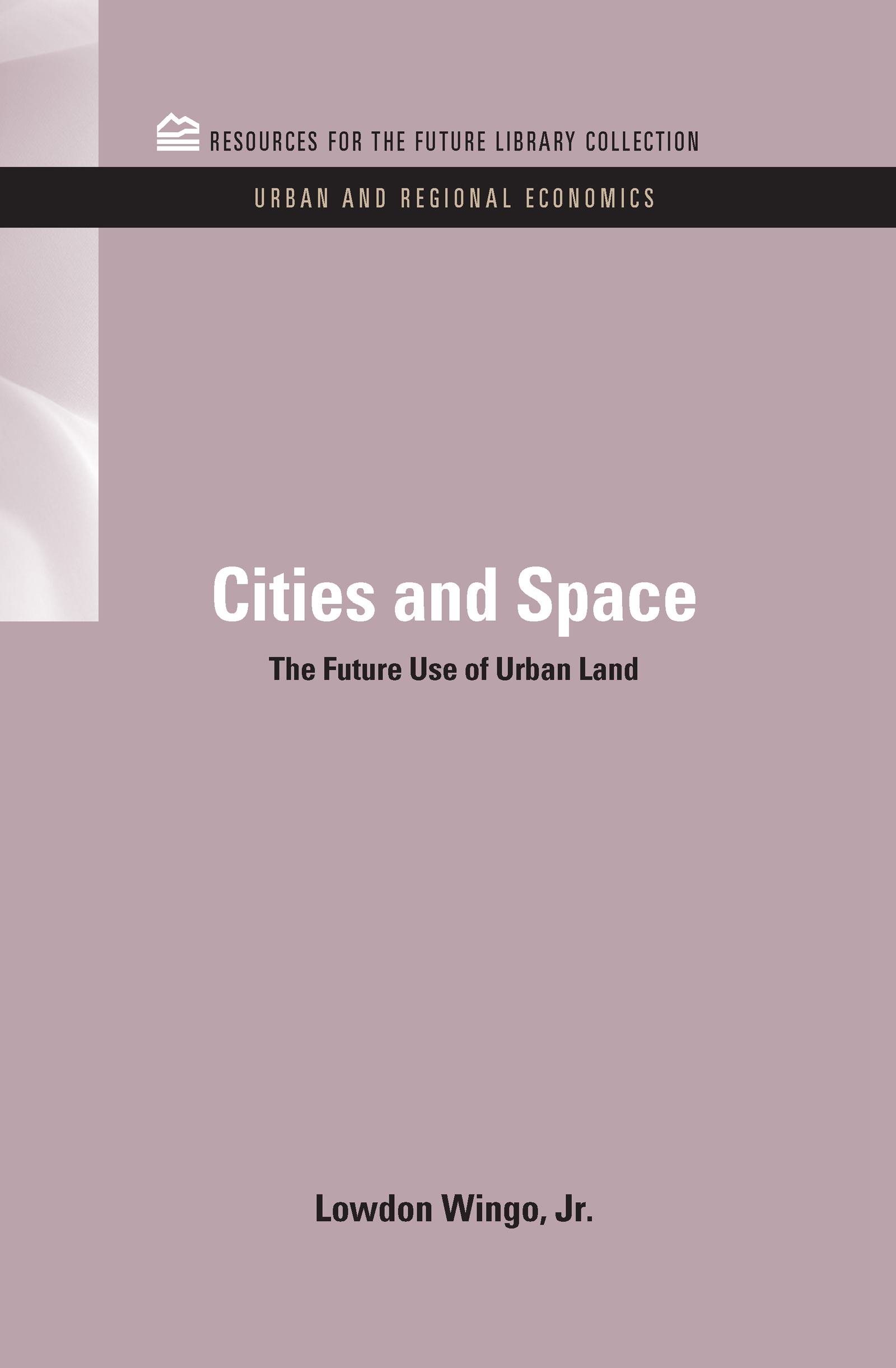 Cities and Space: The Future Use of Urban Land (Hardback) book cover