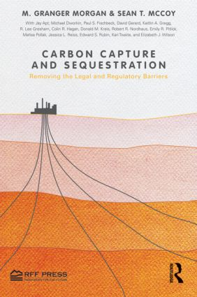 Carbon Capture and Sequestration: Removing the Legal and Regulatory Barriers (Hardback) book cover