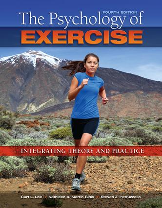 The Psychology of Exercise: Integrating Theory and Practice book cover