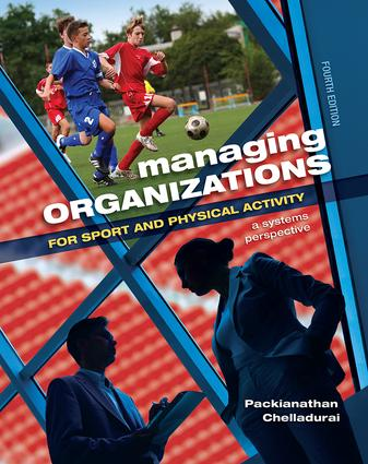 Managing Organizations for Sport and Physical Activity: A Systems Perspective book cover