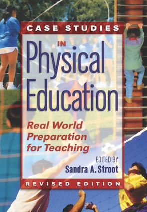Case Studies in Physical Education: Real World Preparation for Teaching book cover