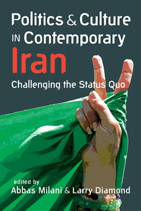 Politics and Culture in Contemporary Iran: Challenging the Status Quo, 1st Edition (Paperback) book cover