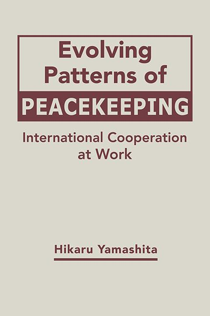 Evolving Patterns of Peacekeeping: International Cooperation at Work, 1st Edition (Hardback) book cover