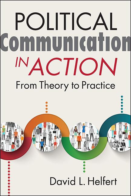 Political Communication in Action: From Theory to Practice, 1st Edition (Paperback) book cover