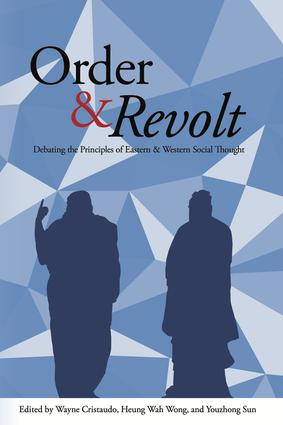 Order and Revolt: Debating the Principles of Eastern and Western Social Thought, 1st Edition (Paperback) book cover