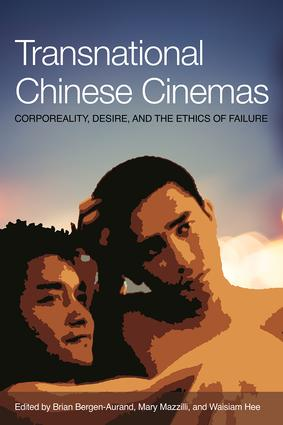 Transnational Chinese Cinema: Corporeality, Desire, and Ethics, 1st Edition (Paperback) book cover