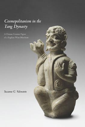 Cosmopolitanism in the Tang Dynasty: A Chinese Ceramic Figure of a Sogdian Wine-Merchant, 1st Edition (Paperback) book cover