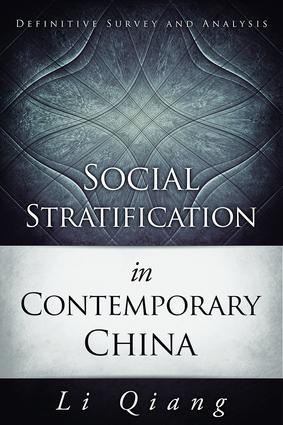 Social Stratification in Contemporary China: Definitive Survey and Analysis book cover