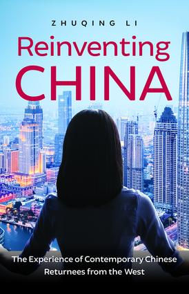 Reinventing China: The Experience of Contemporary Chinese Returnees from the West book cover