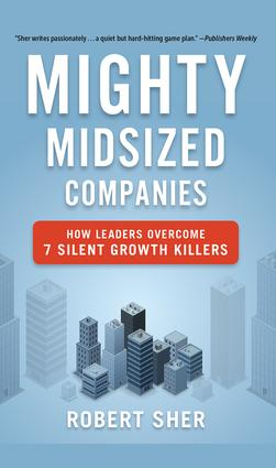 Mighty Midsized Companies: How Leaders Overcome 7 Silent Growth Killers book cover