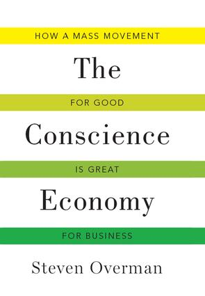 Conscience Economy: How a Mass Movement for Good is Great for Business, 1st Edition (Hardback) book cover