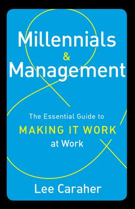 Millennials & Management: The Essential Guide to Making it Work at Work, 1st Edition (Hardback) book cover