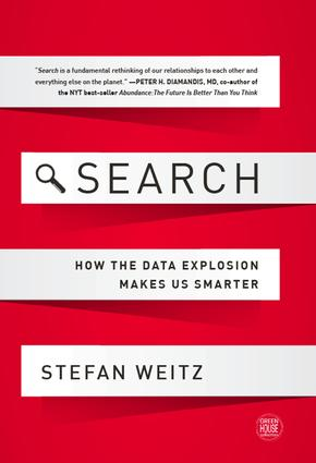 Search: How the Data Explosion Makes Us Smarter, 1st Edition (Hardback) book cover