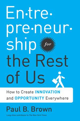 Entrepreneurship for the Rest of Us: How to Create Innovation and Opportunity Everywhere book cover