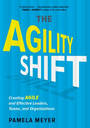 Agility Shift: Creating Agile and Effective Leaders, Teams, and Organizations, 1st Edition (Hardback) book cover