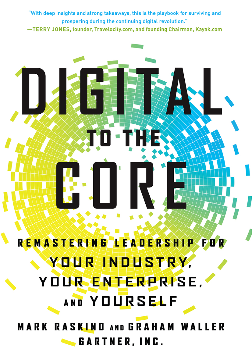 Digital to the Core: Remastering Leadership for Your Industry, Your Enterprise, and Yourself, 1st Edition (Hardback) book cover