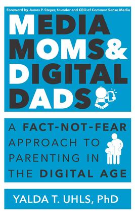 Media Moms & Digital Dads: A Fact-Not-Fear Approach to Parenting in the Digital Age, 1st Edition (Paperback) book cover