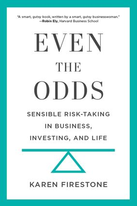 Even the Odds: Sensible Risk-Taking in Business, Investing, and Life, 1st Edition (Hardback) book cover