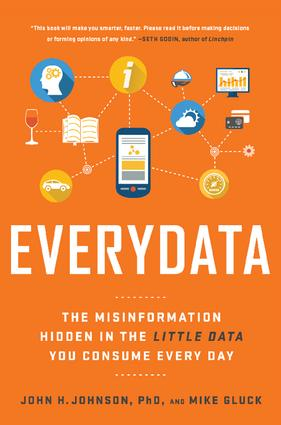 Everydata: The Misinformation Hidden in the Little Data You Consume Every Day, 1st Edition (Hardback) book cover