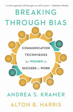 Breaking Through Bias: Communication Techniques for Women to Succeed at Work, 1st Edition (Hardback) book cover