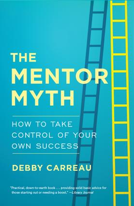 Mentor Myth: How to Take Control of Your Own Success, 1st Edition (Hardback) book cover