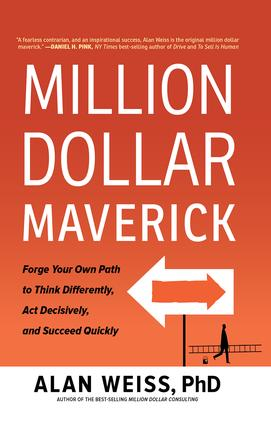 Million Dollar Maverick: Forge Your Own Path to Think Differently, Act Decisively, and Succeed Quickly, 1st Edition (Hardback) book cover