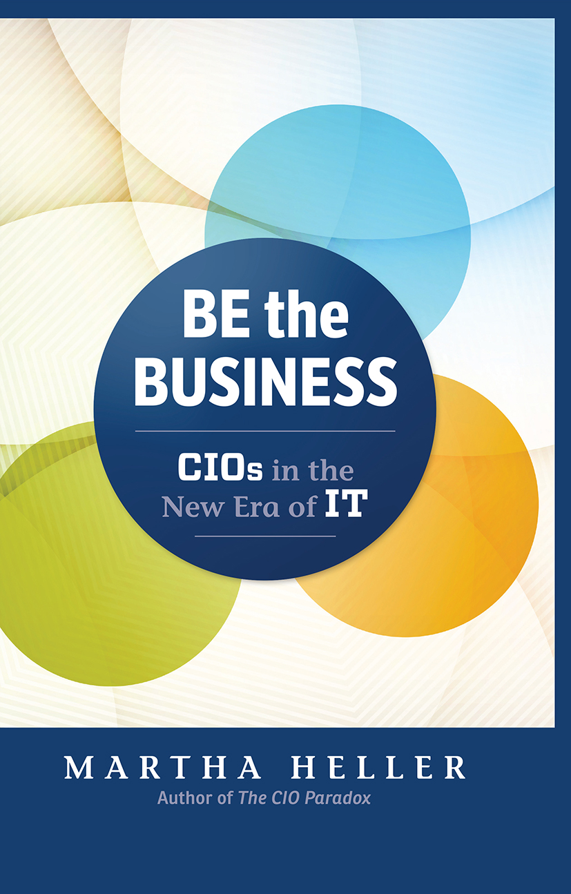 Be the Business: CIOs in the New Era of IT book cover