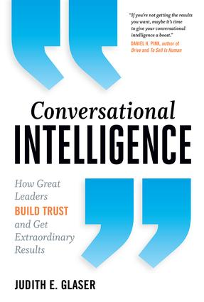 Conversational Intelligence: How Great Leaders Build Trust and Get Extraordinary Results, 1st Edition (Paperback) book cover