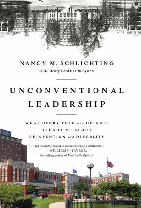Unconventional Leadership: What Henry Ford and Detroit Taught Me About Reinvention and Diversity, 1st Edition (Hardback) book cover