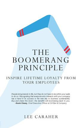 The Boomerang Principle: Inspire Lifetime Loyalty from Your Employees, 1st Edition (Hardback) book cover