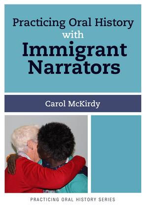 Practicing Oral History with Immigrant Narrators (Paperback) book cover
