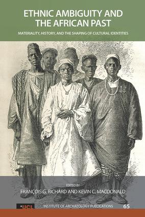 Ethnic Ambiguity and the African Past: Materiality, History, and the Shaping of Cultural Identities book cover