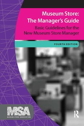 Museum Store: The Manager's Guide: Basic Guidelines for the New Museum Store Manager, 4th Edition (Paperback) book cover