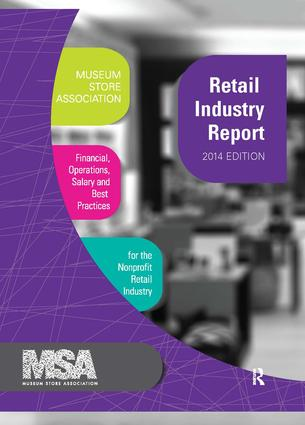 Museum Store Association Retail Industry Report, 2014 Edition: Financial, Operations, Salary, and Best Practices Information for the Nonprofit Retail Industry, 1st Edition (Hardback) book cover