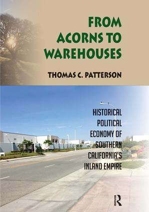 From Acorns to Warehouses: Historical Political Economy of Southern California's Inland Empire, 1st Edition (Paperback) book cover