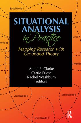 Situational Analysis in Practice: Mapping Research with Grounded Theory (Paperback) book cover