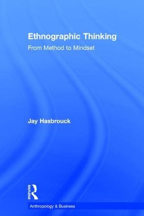 Ethnographic Thinking: From Method to Mindset, 1st Edition (Hardback) book cover