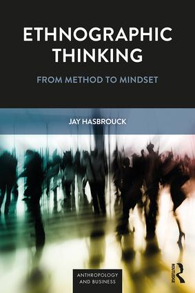 Ethnographic Thinking: From Method to Mindset, 1st Edition (Paperback) book cover