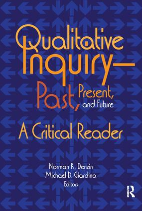 Qualitative Inquiry—Past, Present, and Future