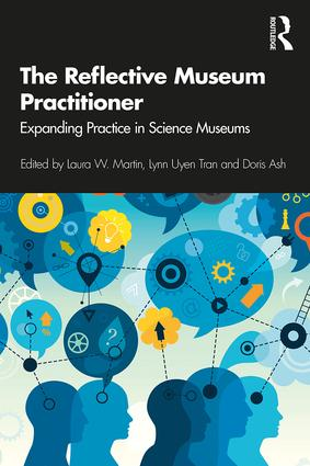 The Reflective Museum Practitioner: Expanding Practice in Science Museums book cover