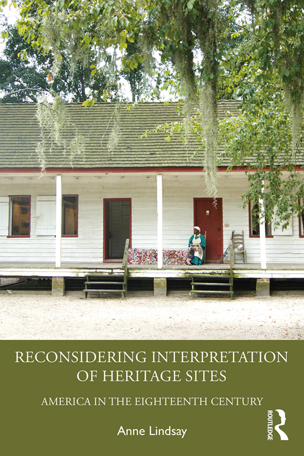 Reconsidering Interpretation of Heritage Sites: America in the Eighteenth Century, 1st Edition (Paperback) book cover