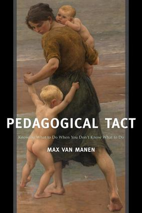 Pedagogical Tact: Knowing What to Do When You Don't Know What to Do book cover