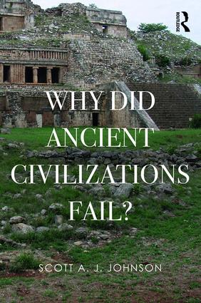 Why Did Ancient Civilizations Fail?
