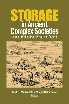 Storage in Ancient Complex Societies: Administration, Organization, and Control book cover