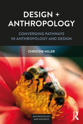 Design + Anthropology: Converging Pathways in Anthropology and Design, 1st Edition (Paperback) book cover