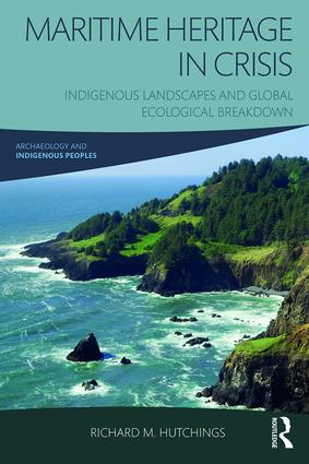 Maritime Heritage in Crisis: Indigenous Landscapes and Global Ecological Breakdown, 1st Edition (Paperback) book cover